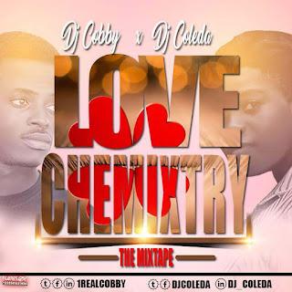Dj Cobby x Dj Coleda – Love Chemixtry (The Mixtape)