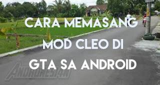 Cara Memasang Mod Cleo GTA SA Android