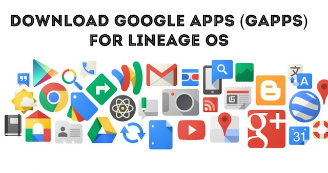Gapps for Lineage OS os 7.1 All Version 6.0, 7.1,  Download