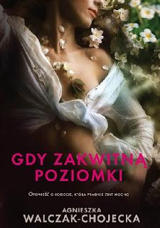 """""""Gdy zakwitną poziomki"""" Agnieszka Walczak-Chojecka"""