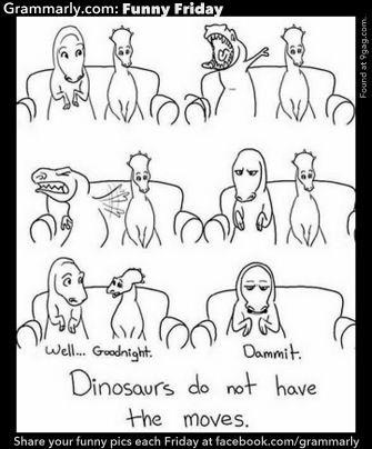dinosaurs don't put on the moves