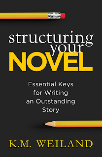 Structuring Your Novel: Essential Keys for Writing an Outstanding Story by K.M. Weiland