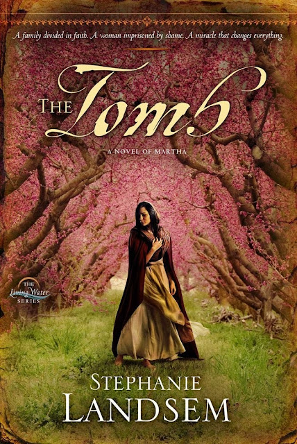 The Tomb: A Novel of Martha by Stephanie Landsem