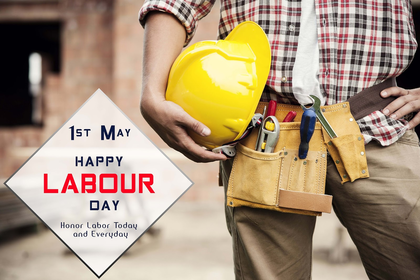HONOR LABOR TODAY AND EVERYDAY