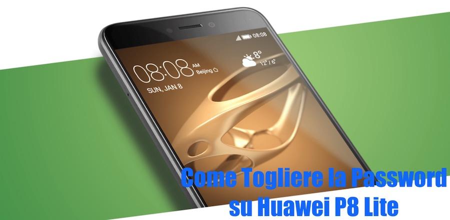 Come Togliere la Password da Huawei P8 Lite