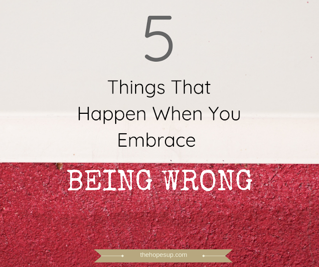 5 Things That Happen When You Embrace Being Wrong