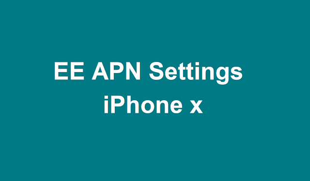 EE APN Settings iPhone X