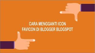 2 Cara Mudah Mengganti Icon Favicon di Blog