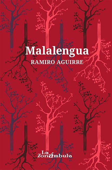 Editorial La Zonámbula: Malalengua de Ramiro Aguirre