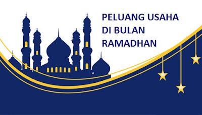 Inilah Daftar Peluang Usaha di Bulan Ramadhan Paling Menguntungkan 2018