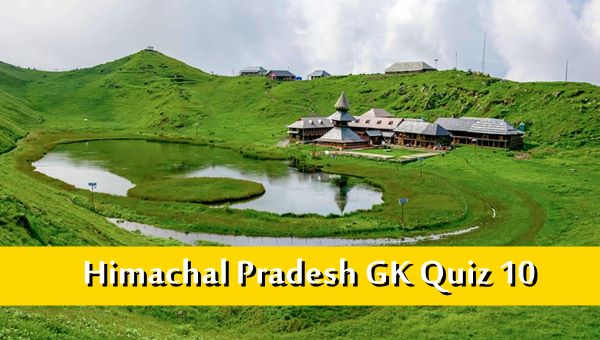 Himachal Pradesh Gk Quiz Rivers, Lakes Online MCQ -10