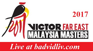 Victor Far East Malaysia Masters 2017 live streaming and videos
