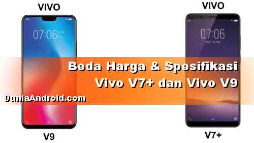 Beda HP Vivo 9 dan V7+ Harga & Spesifikasi