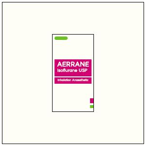 Aerrane : Isoflurane USP, Inhalation Anaesthetic
