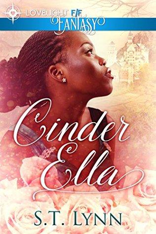Cinder Ella by S. T. Lynn