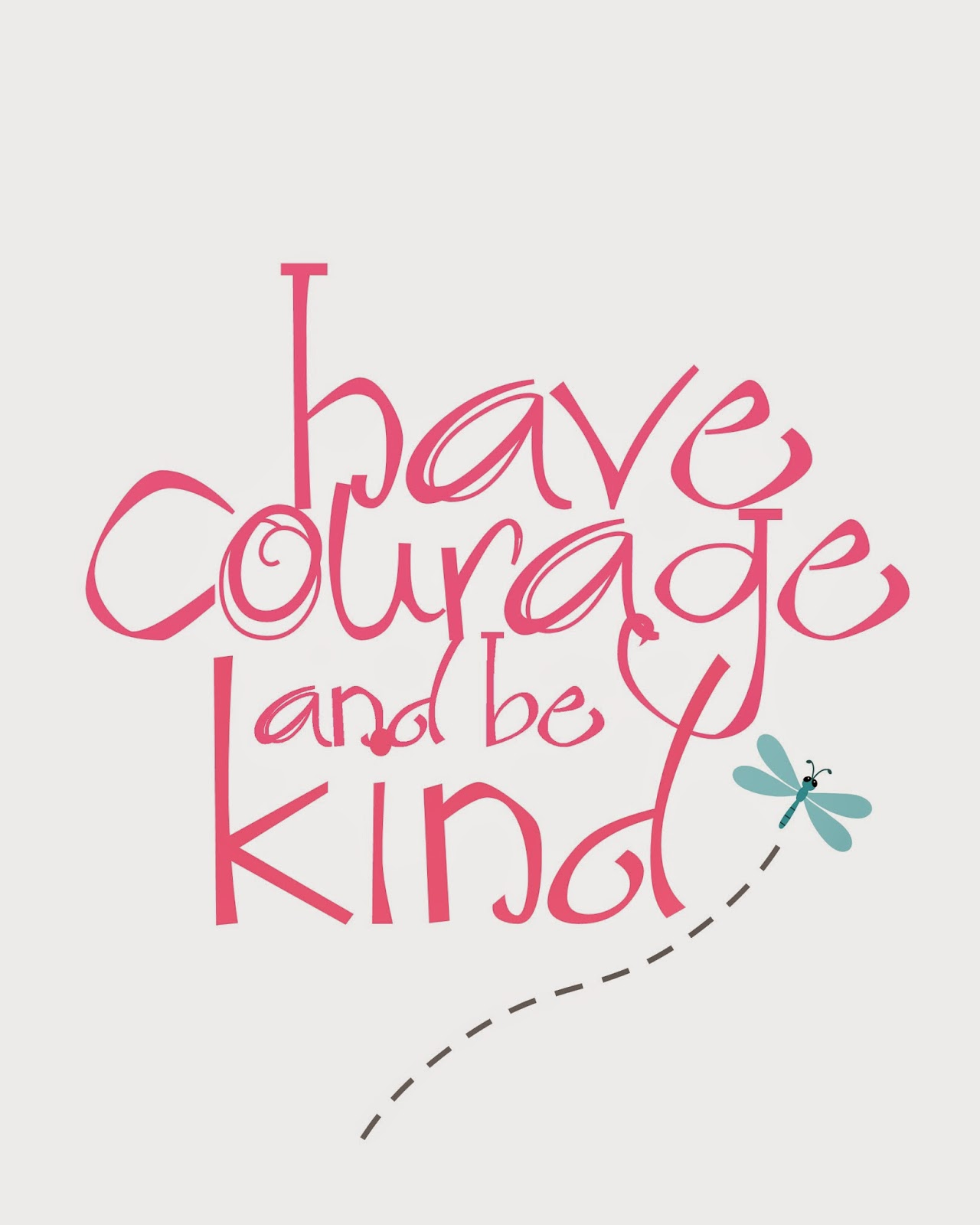 This is a graphic of Have Courage and Be Kind Printable for disney