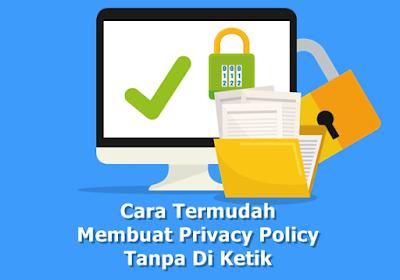 Cara Termudah Membuat Privacy Policy Tanpa Di Ketik