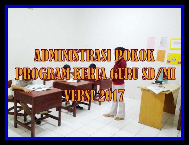 Daftar Lengkap Administrasi Pokok Program Kerja Guru Kelas SD/MI Versi 2017