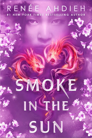 Smoke in the Sun by Renée Ahdieh