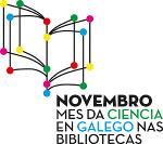 http://www.edu.xunta.es/biblioteca/blog/files/mes%20da%20ciencia%20en%20galego%20nas%20bibliotecas.pdf