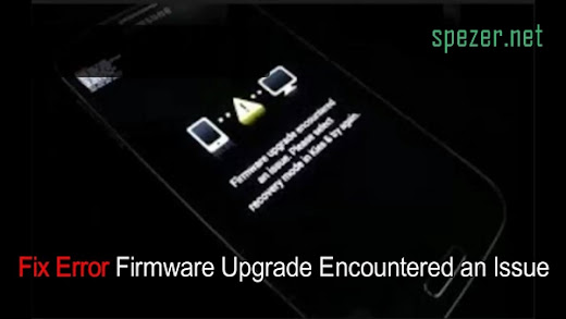 Fix Error Firmware Upgrade Encountered an Issue pada Samsung Galaxy