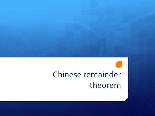 Menyelesaikan Persamaan kongruen linier dengan Teorema Sisa Cina