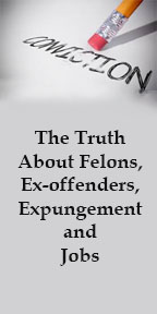 The Truth About Felons, Ex-offenders, Expungement and Jobs