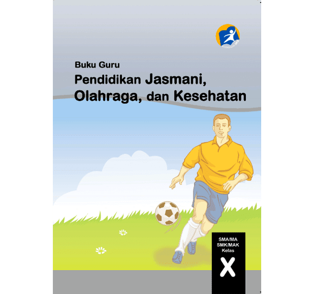 Buku PJOK Guru dan Siswa Kelas X (10) SMA MA Kurikulum 2013