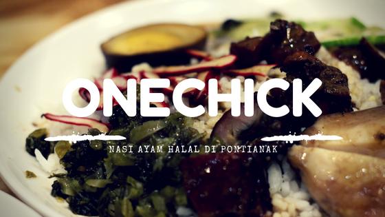 OneChick, Nasi Ayam Halal di Pontianak