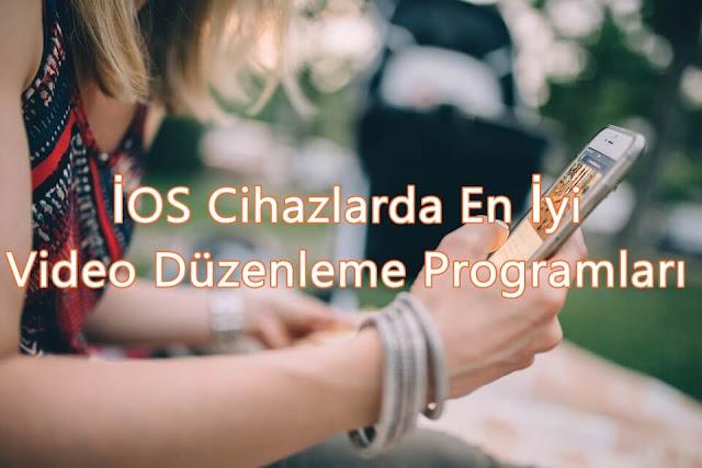 İOS Cihazlarda En İyi Video Düzenleme Programları
