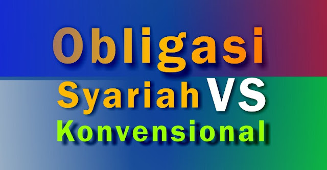 Pengertian Obligasi Syariah (SUKUK) & Perbedaannya dengan Obligasi Konvensional
