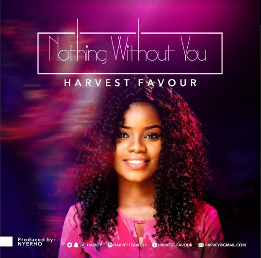 MUSIC: HARVEST FAVOUR - ''NOTHING WITH YOU'' || @Harvfy