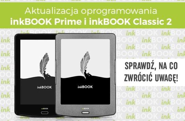 Aktualizacja oprogramowania InkBOOK Prime i InkBOOK Classic 2. Sprawdź na co zwrócić uwagę.