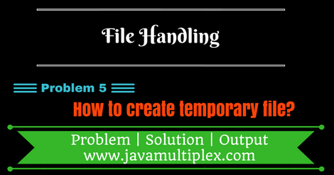 Java program that creates a temporary file in Temp folder.