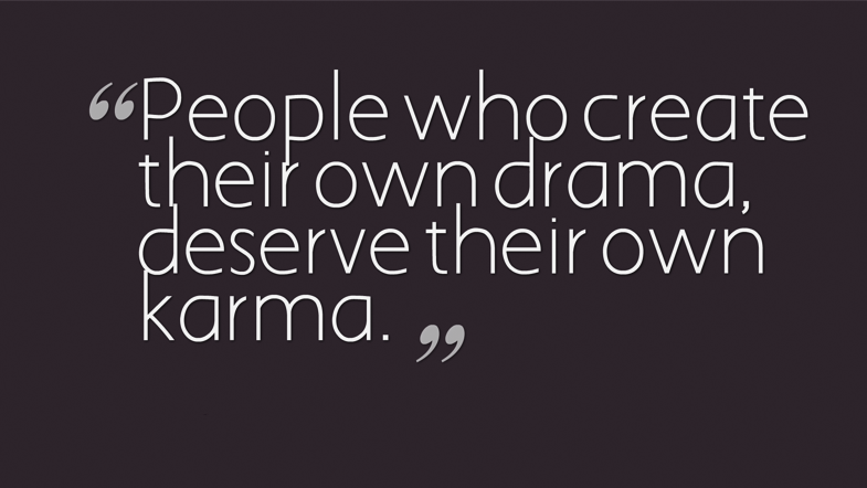 Karma Quotes Sayings: Is It Ever Good To Hold A Grudge?.......Karma Is A Bitch