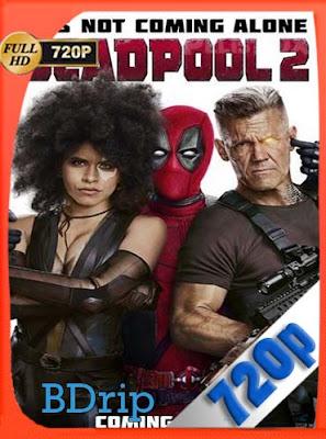 Deadpool 2 (2018) Super Duper CutHD bdrip [720P] Latino [GoogleDrive] DizonHD