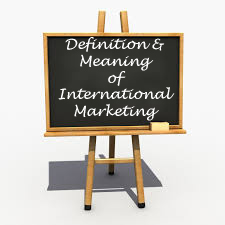 MBA Notes - Definition and meaning of International Marketing