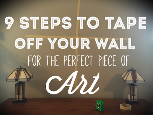 9 Steps to Tape Off Your Wall for the Perfect Piece of Art