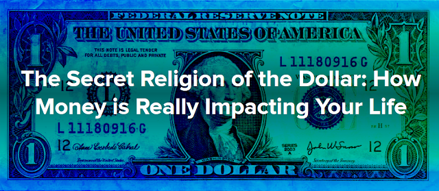 http://highexistence.com/the-secret-religion-of-the-dollar-how-money-is-really-impacting-your-life/