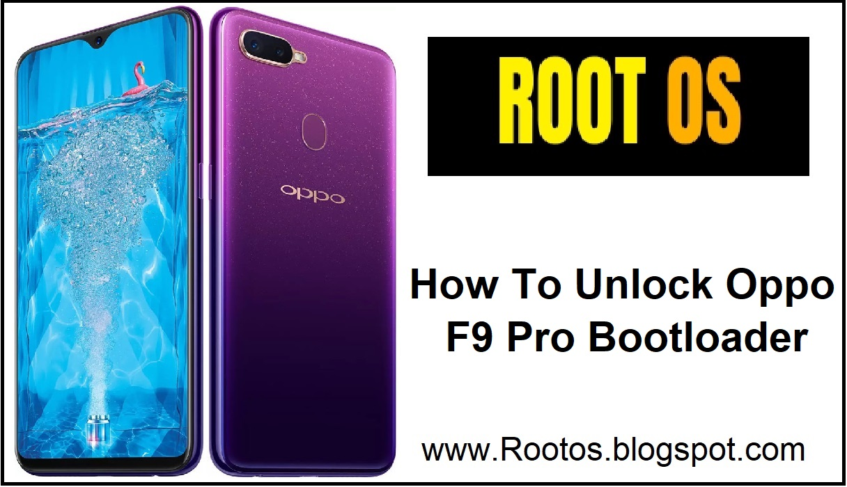 How To Unlock Oppo F9 Pro Bootloader | Steps to Unlock Bootloader on