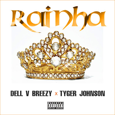 Dell V Breezy feat. Tyger Johnson - Rainha (Prod. Família Records) 2018 | Download Mp3