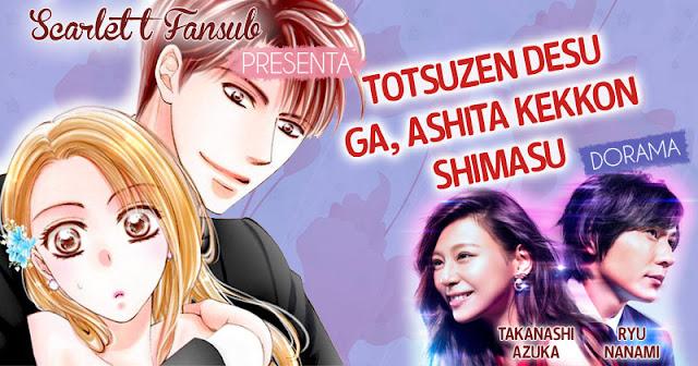 Totsuzen desu ga, Ashita Kekkon Shimasu -Dorama-