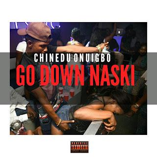 Chinedum Onuigbo - Go down Naskii