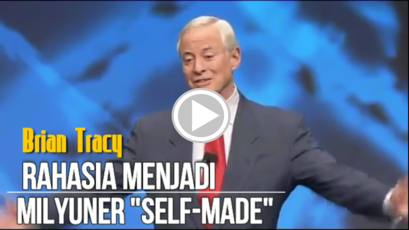 "Brian Tracy - Rahasia Menjadi Milyuner ""Self-Made"""