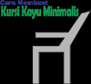 Cara Membuat Kursi Kayu Minimalis