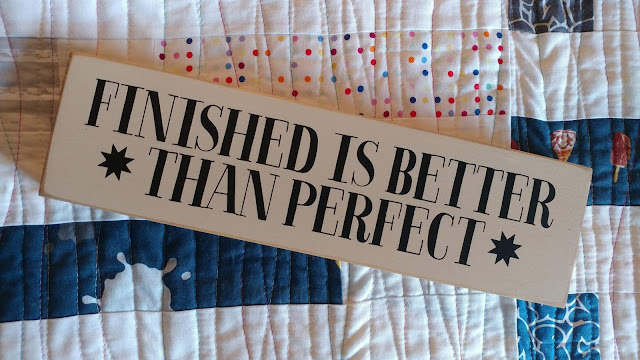 Finished is better than perfect sewing room sign