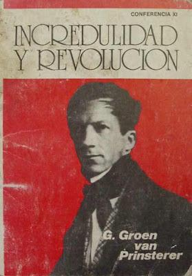 G. Groen Van Prinsterer-Incredulidad y Revolución-
