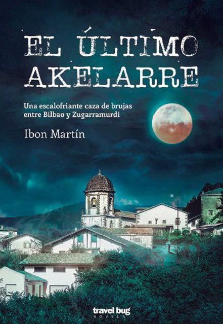 El último akelarre - Ibon Martín - Travel Bug