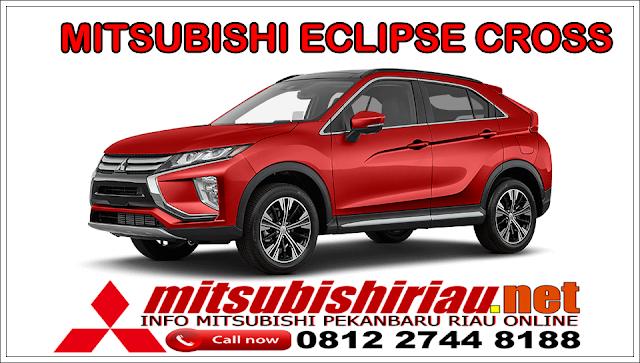 Harga Mitsubishi Eclipse Cross Pekanbaru