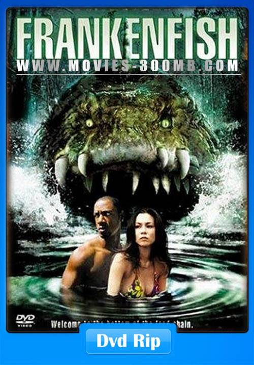18 Frankenfish 2004 Unrated Dvdrip 300Mb Hindi Dubbed -5400